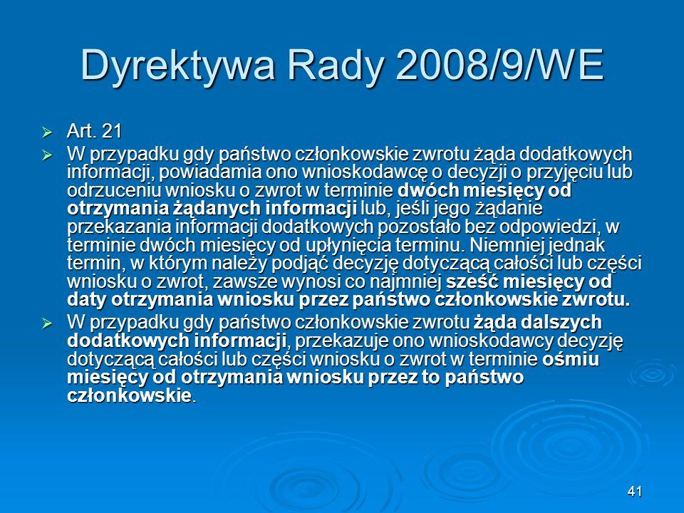 Dyrektywa Rady 2008/9/WE Art. 21
