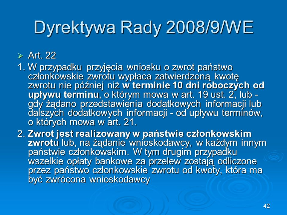 Dyrektywa Rady 2008/9/WE Art. 22