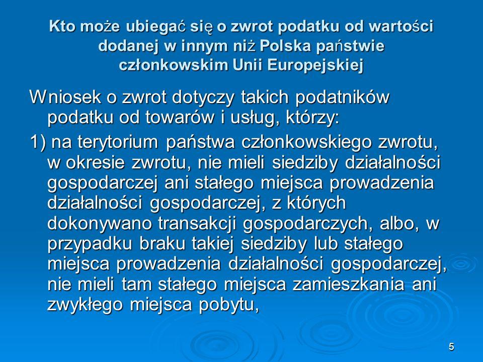 Kto może ubiegać się o zwrot podatku od wartości dodanej w innym niż Polska państwie członkowskim Unii Europejskiej
