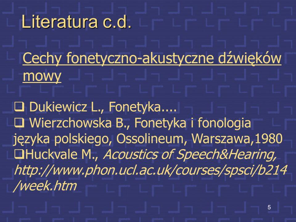 Literatura c.d. Cechy fonetyczno-akustyczne dźwięków mowy