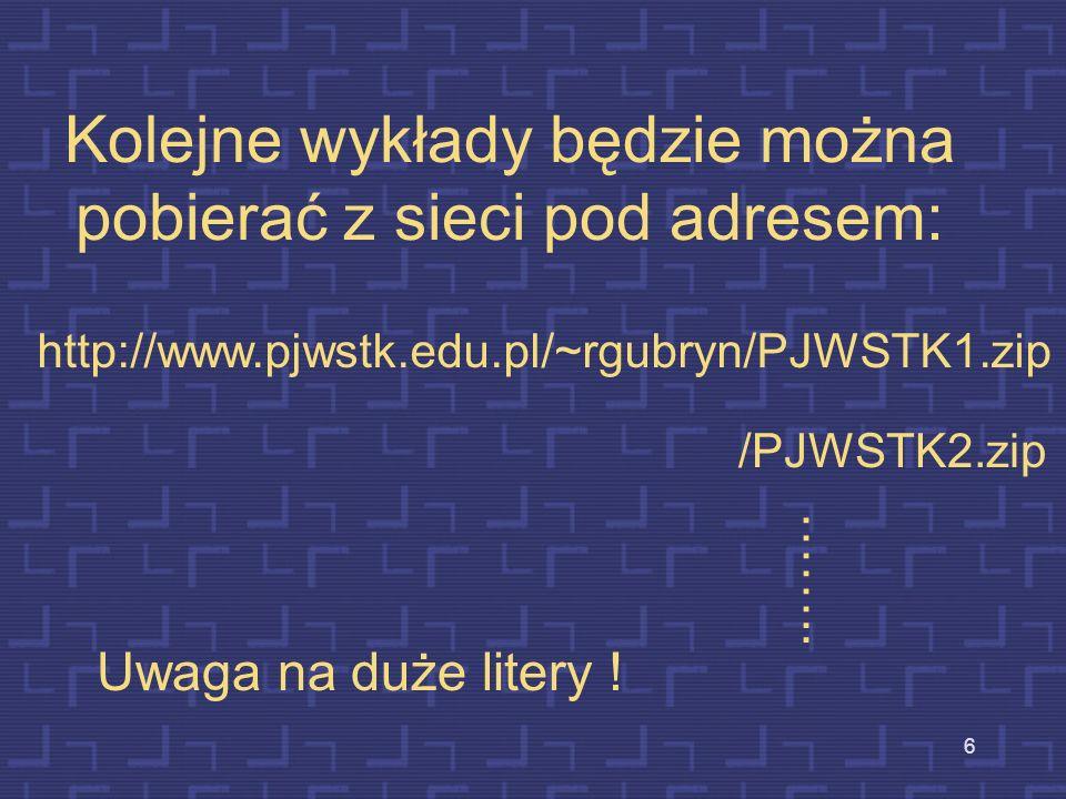 Kolejne wykłady będzie można pobierać z sieci pod adresem: