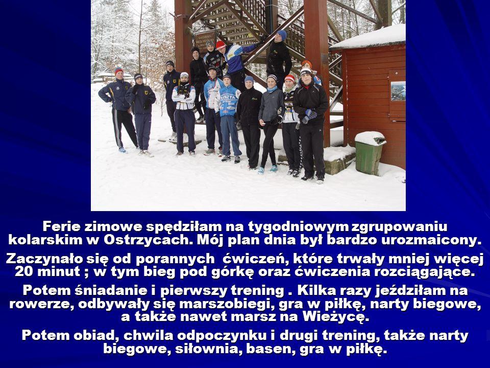 Ferie zimowe spędziłam na tygodniowym zgrupowaniu kolarskim w Ostrzycach. Mój plan dnia był bardzo urozmaicony.