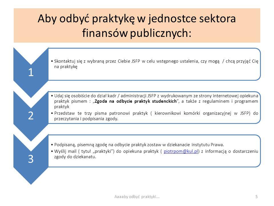 Aby odbyć praktykę w jednostce sektora finansów publicznych: