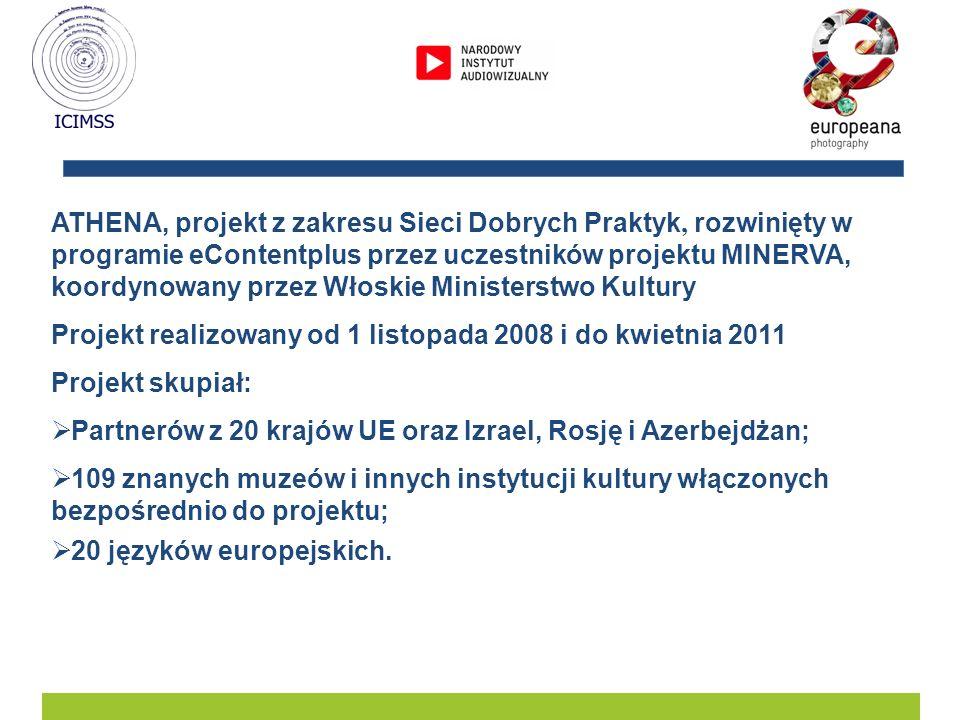 ATHENA, projekt z zakresu Sieci Dobrych Praktyk, rozwinięty w programie eContentplus przez uczestników projektu MINERVA, koordynowany przez Włoskie Ministerstwo Kultury