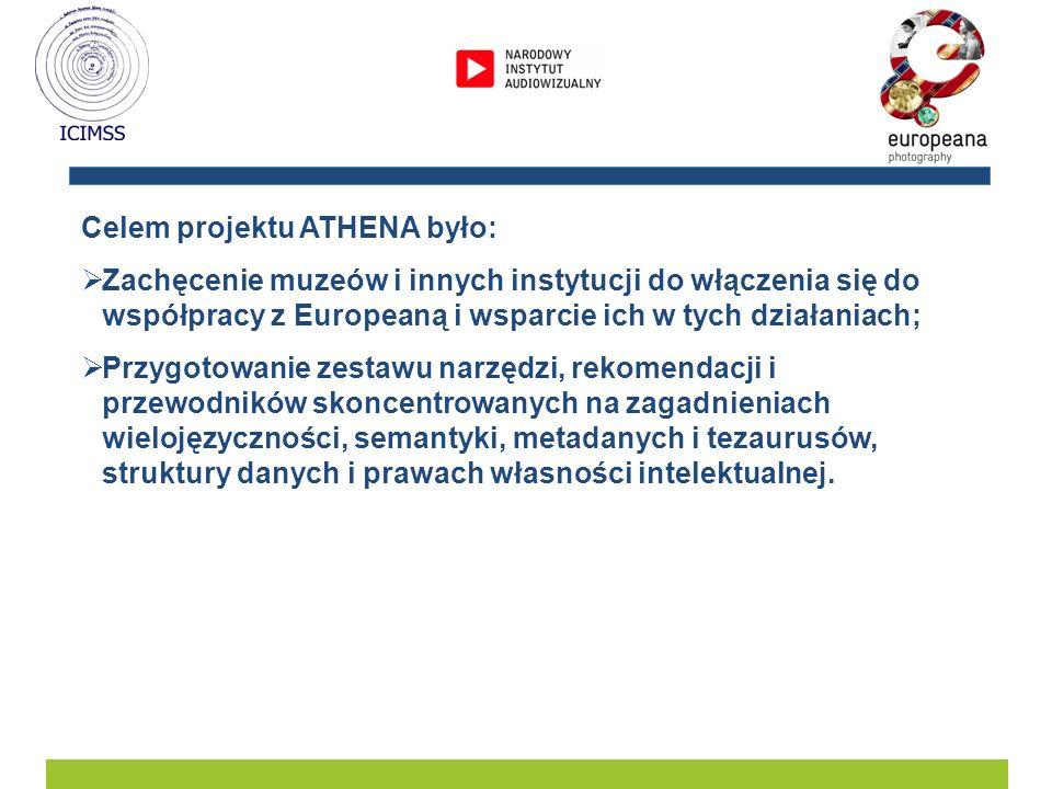 Celem projektu ATHENA było: