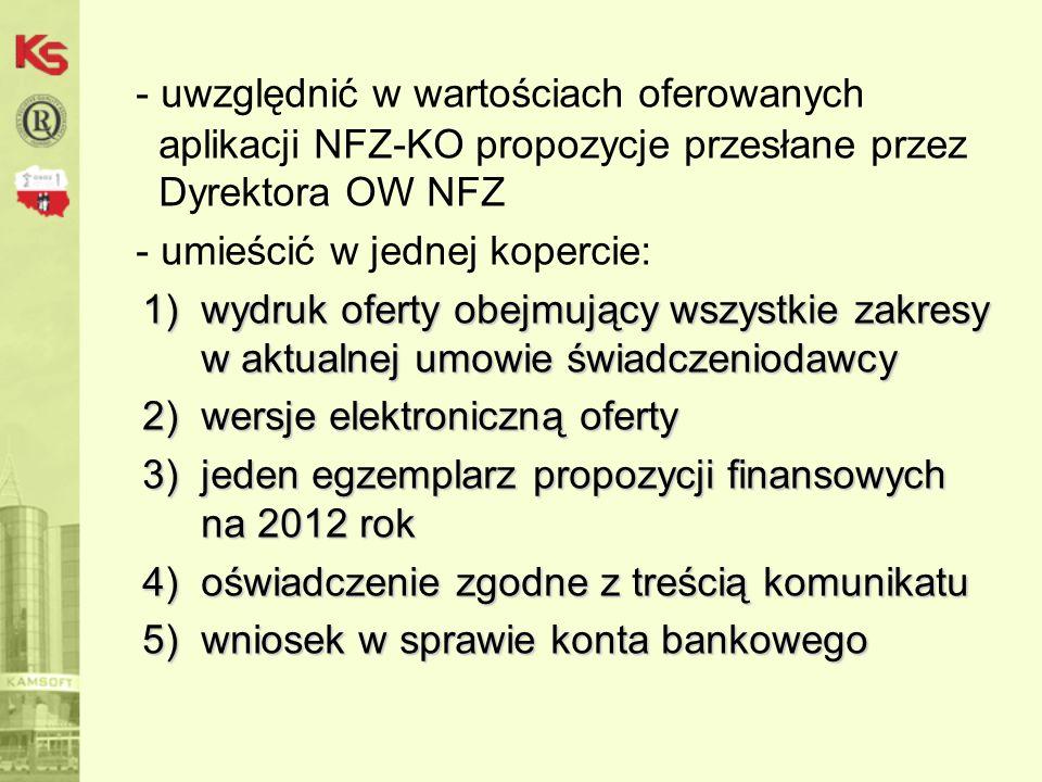 - uwzględnić w wartościach oferowanych aplikacji NFZ-KO propozycje przesłane przez Dyrektora OW NFZ