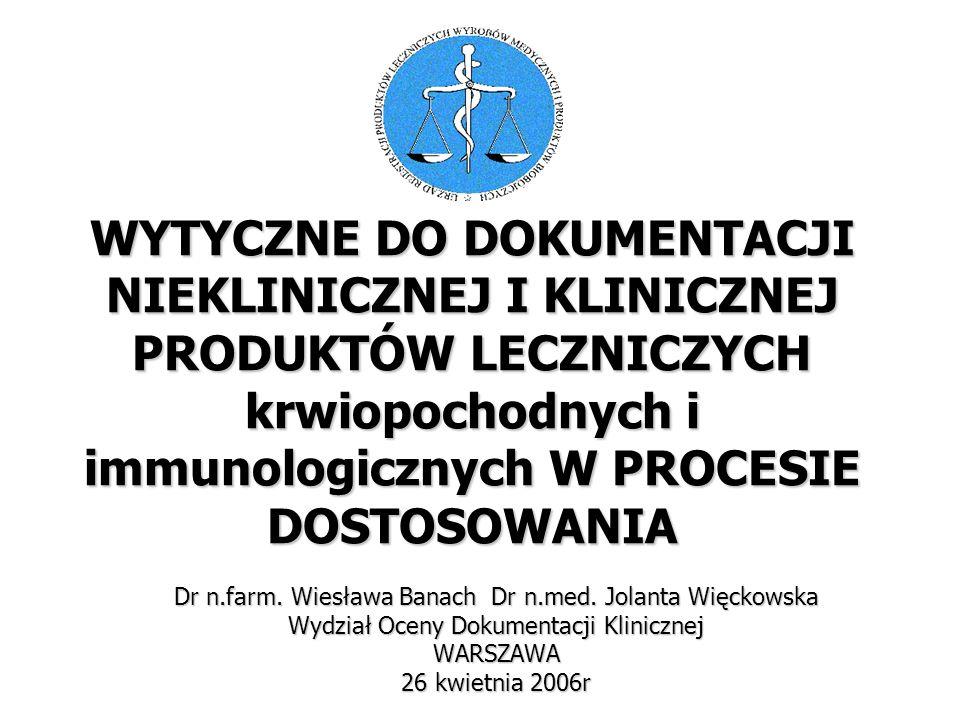 WYTYCZNE DO DOKUMENTACJI NIEKLINICZNEJ I KLINICZNEJ PRODUKTÓW LECZNICZYCH krwiopochodnych i immunologicznych W PROCESIE DOSTOSOWANIA