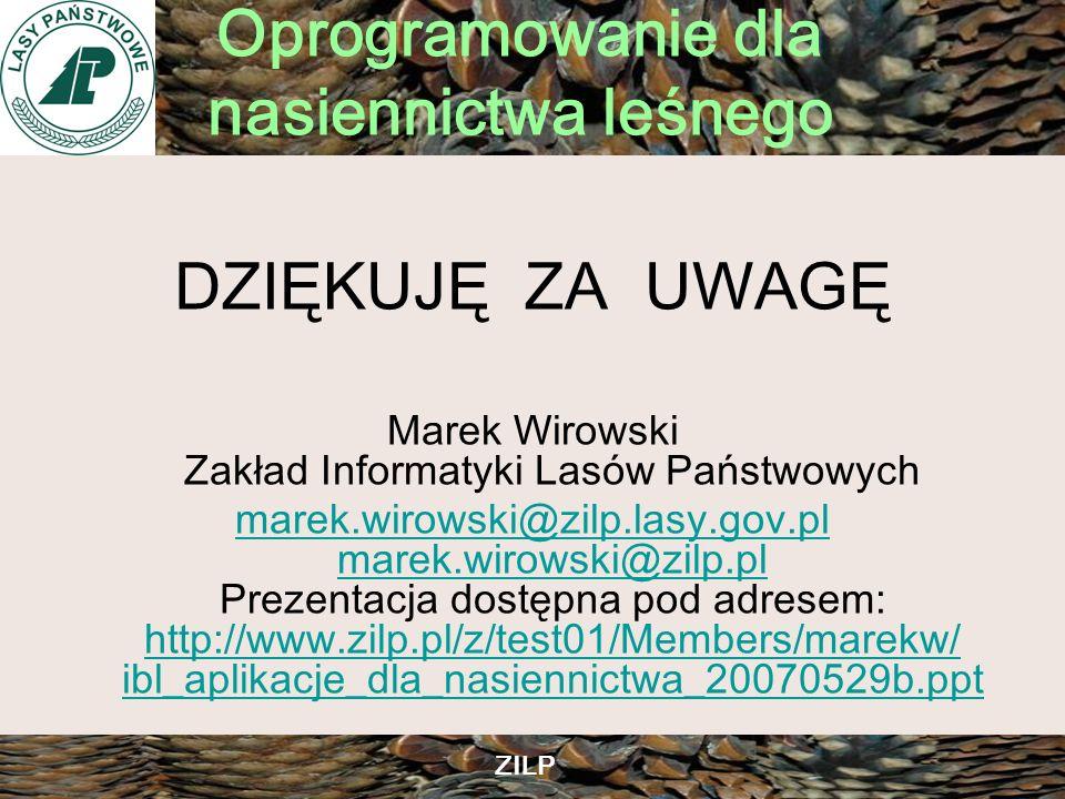 Marek Wirowski Zakład Informatyki Lasów Państwowych