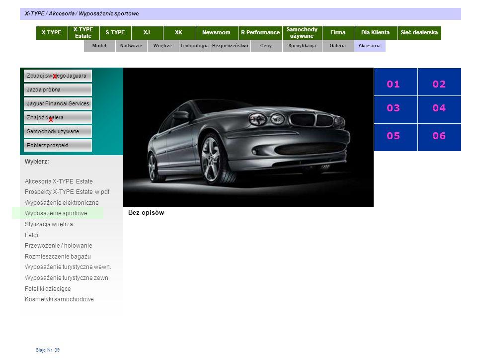 01 02 03 04 05 06 x x X-TYPE 2.0 Diesel Specyfikacja Bez opisów