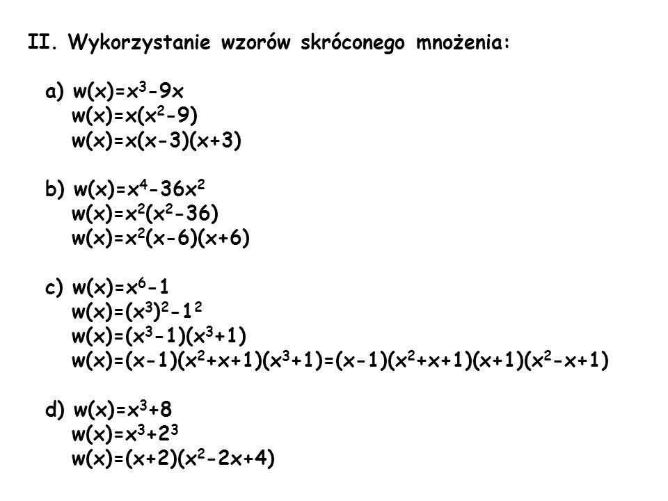 II. Wykorzystanie wzorów skróconego mnożenia: