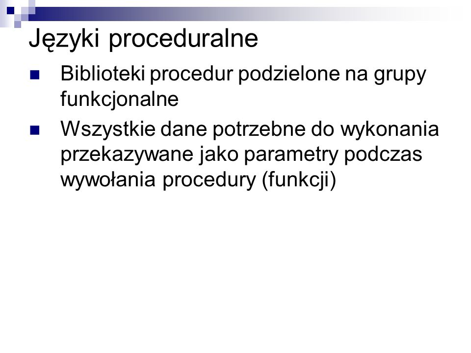 Języki proceduralne Biblioteki procedur podzielone na grupy funkcjonalne.