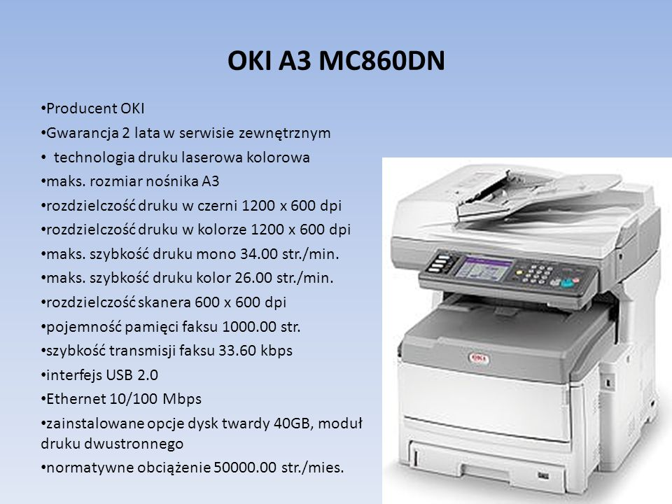 OKI A3 MC860DN Producent OKI Gwarancja 2 lata w serwisie zewnętrznym
