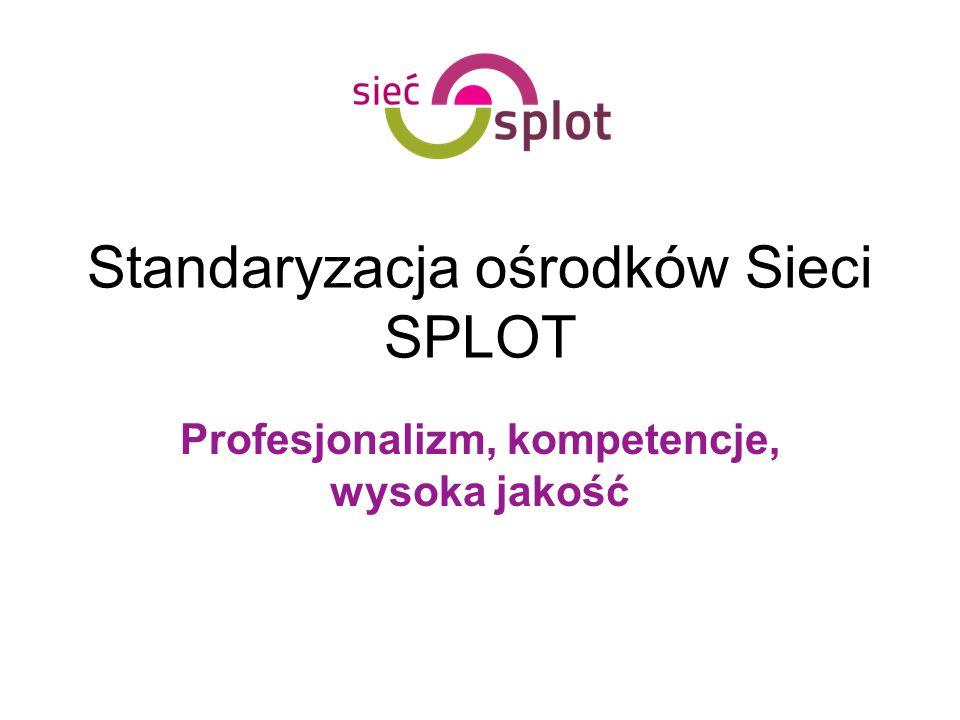 Standaryzacja ośrodków Sieci SPLOT