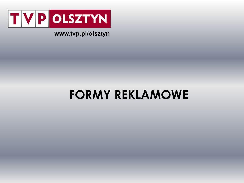 www.tvp.pl/olsztyn FORMY REKLAMOWE