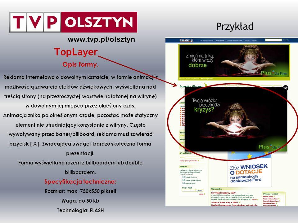Przykład TopLayer www.tvp.pl/olsztyn Opis formy.