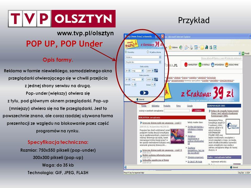 Przykład POP UP, POP Under www.tvp.pl/olsztyn Opis formy.