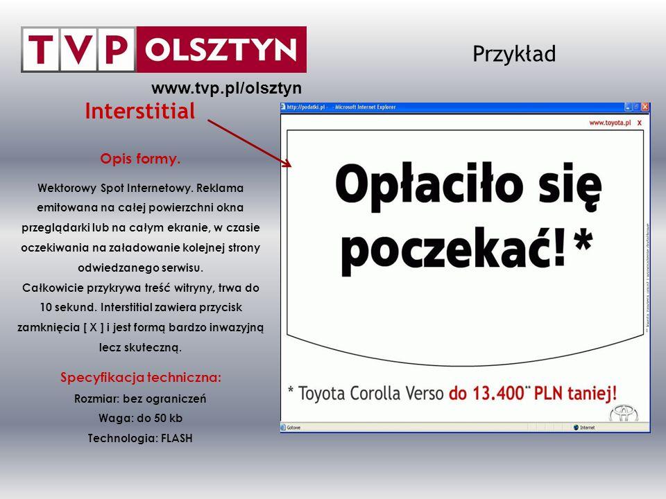 Przykład Interstitial www.tvp.pl/olsztyn Opis formy.