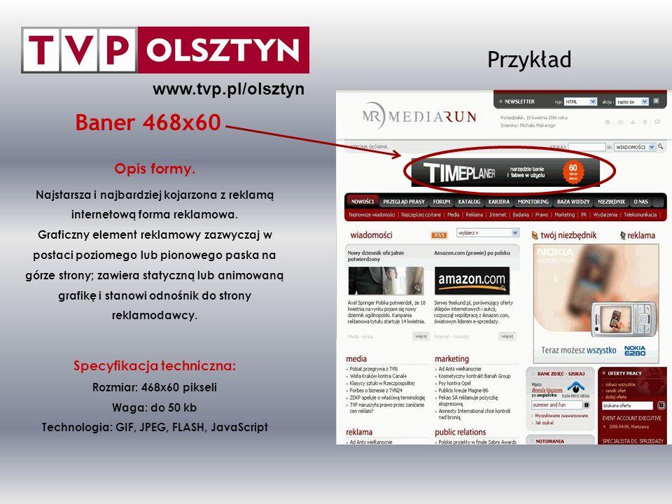 Przykład Baner 468x60 www.tvp.pl/olsztyn Opis formy.