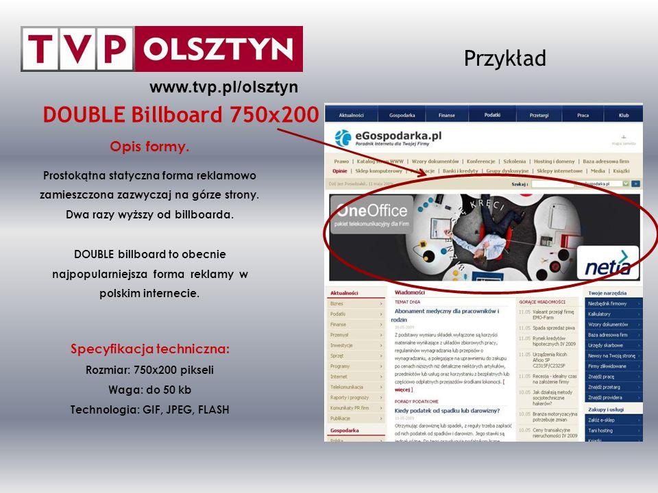 Przykład DOUBLE Billboard 750x200 www.tvp.pl/olsztyn Opis formy.