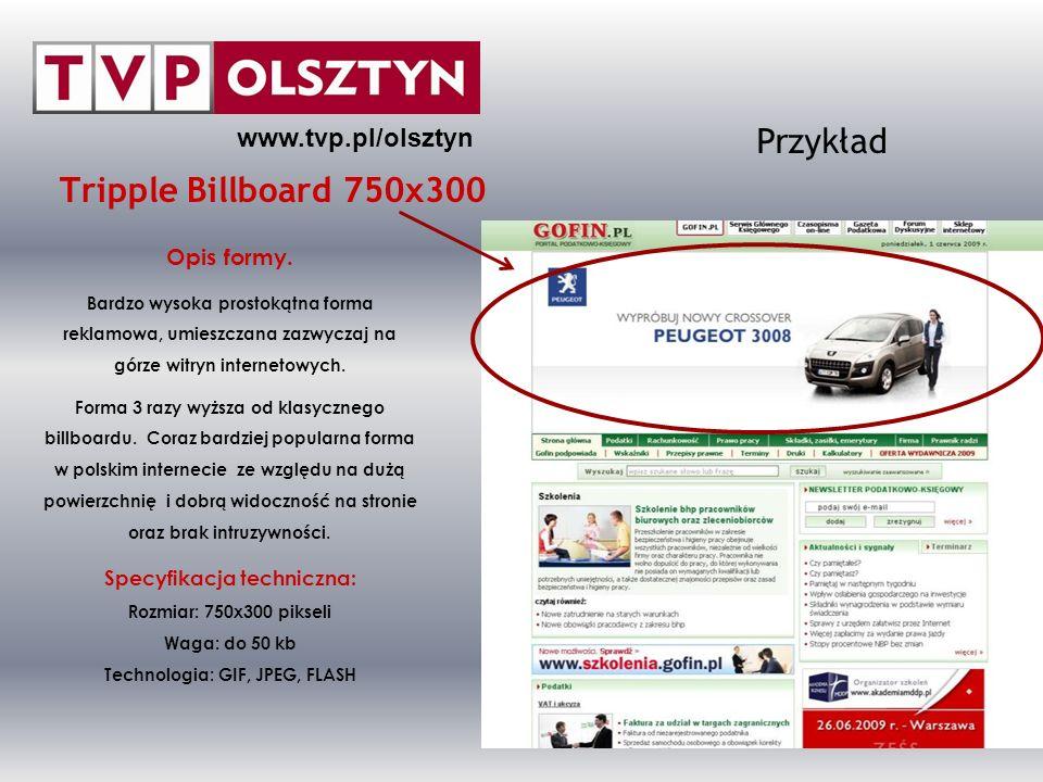 Przykład Tripple Billboard 750x300 www.tvp.pl/olsztyn Opis formy.