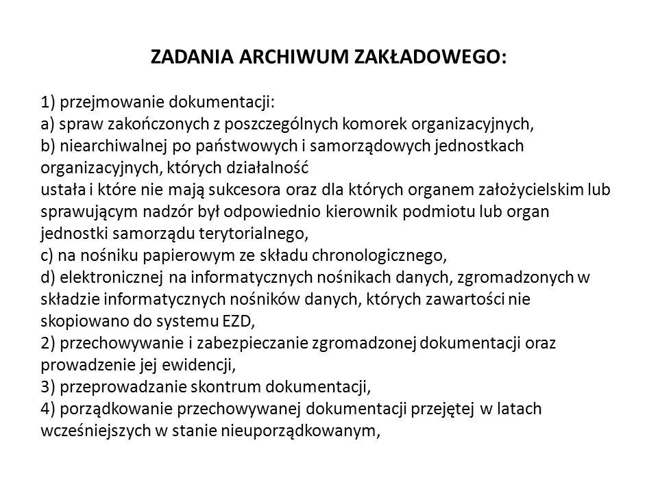 ZADANIA ARCHIWUM ZAKŁADOWEGO: