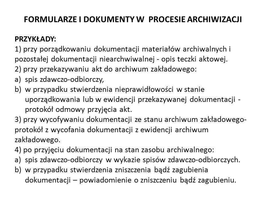 FORMULARZE I DOKUMENTY W PROCESIE ARCHIWIZACJI