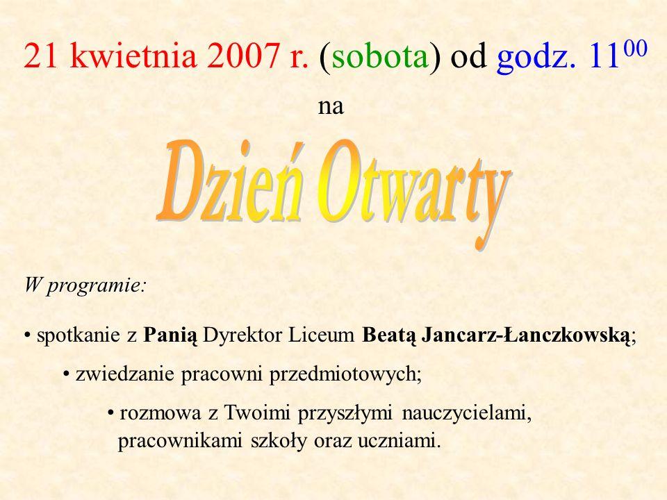 21 kwietnia 2007 r. (sobota) od godz. 1100