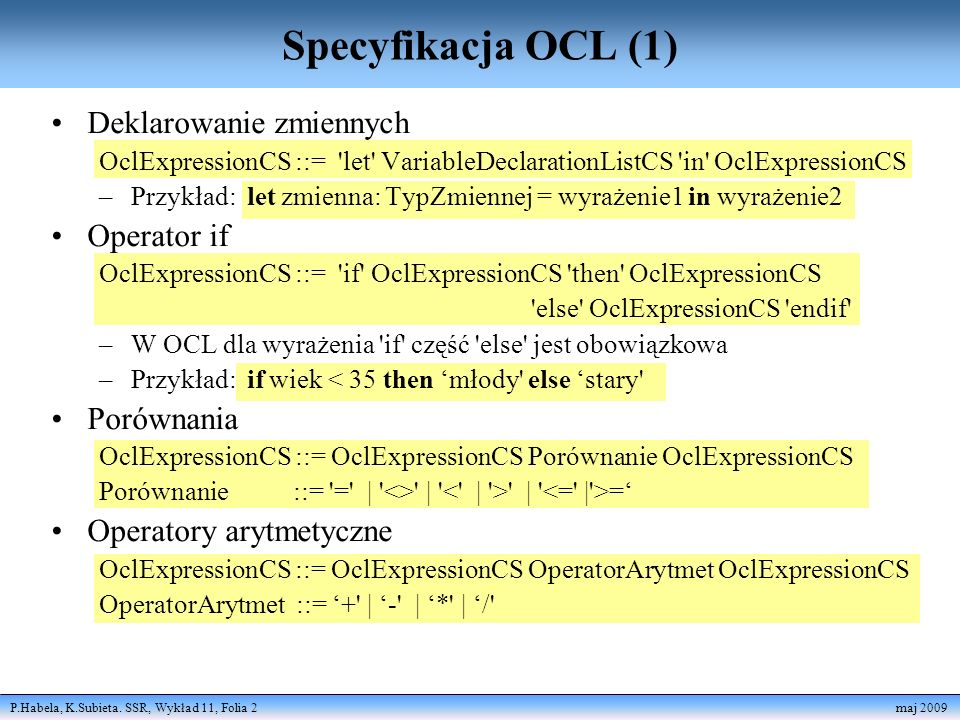 Specyfikacja OCL (1) Deklarowanie zmiennych Operator if Porównania