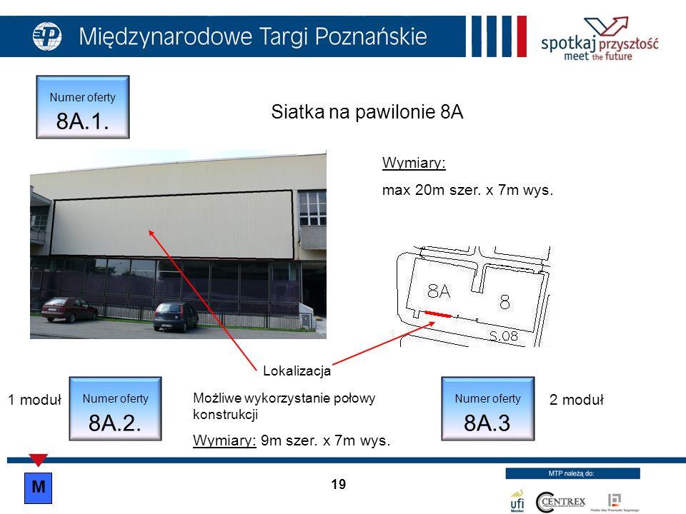 Siatka na pawilonie 8A M Wymiary: max 20m szer. x 7m wys. 1 moduł