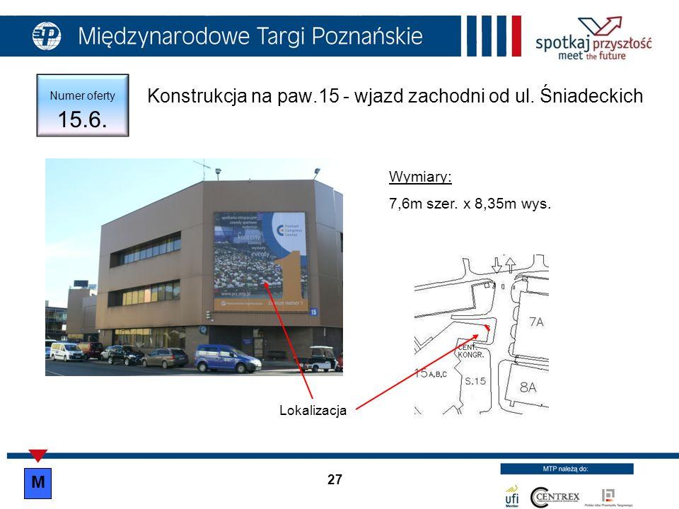Konstrukcja na paw.15 - wjazd zachodni od ul. Śniadeckich