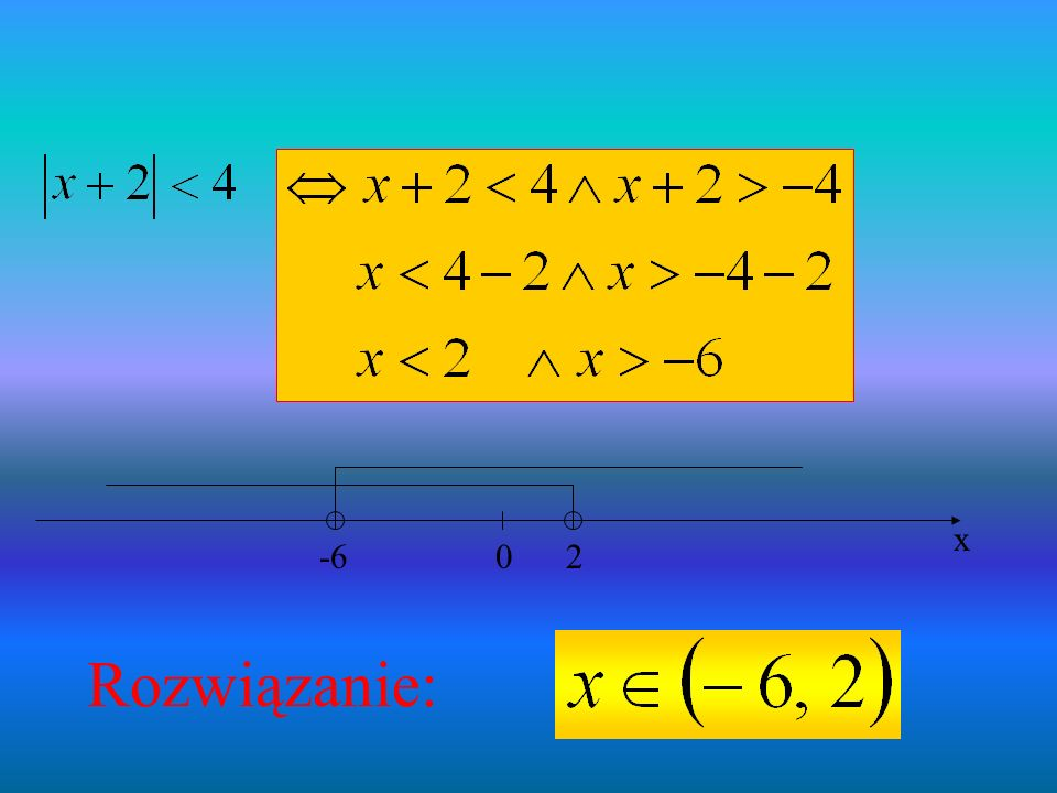 2 -6 x Rozwiązanie: