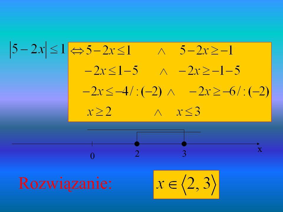 3 2 x Rozwiązanie: