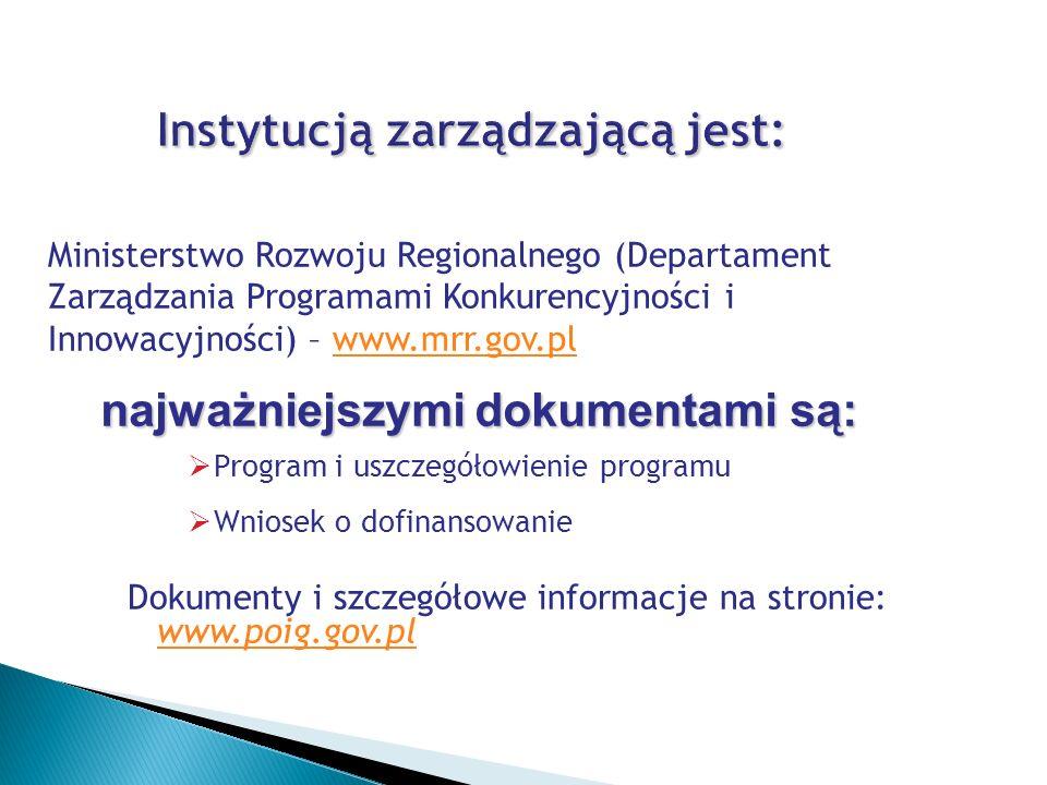 Instytucją zarządzającą jest: