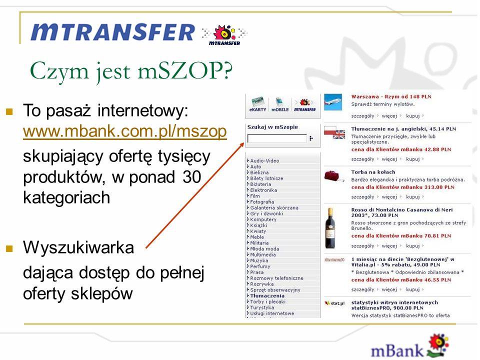 Czym jest mSZOP To pasaż internetowy: www.mbank.com.pl/mszop