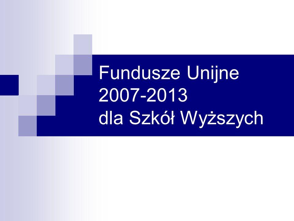 Fundusze Unijne 2007-2013 dla Szkół Wyższych