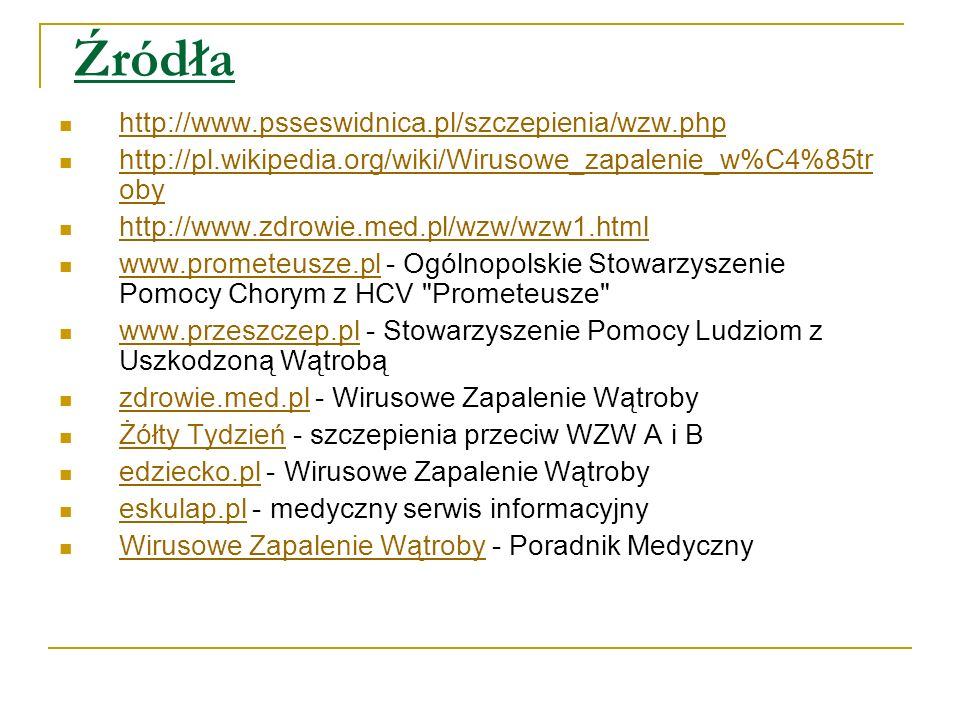 Źródła http://www.psseswidnica.pl/szczepienia/wzw.php