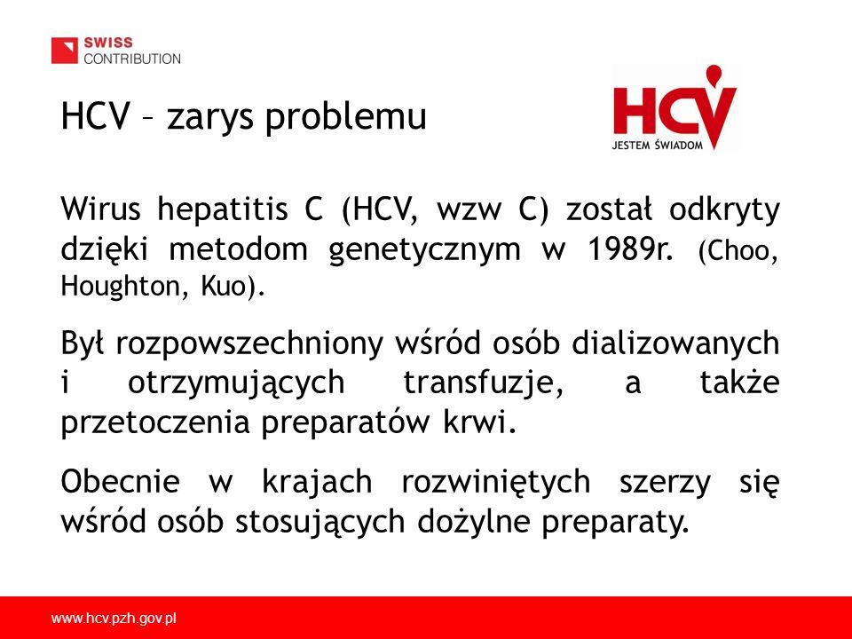 HCV – zarys problemu Wirus hepatitis C (HCV, wzw C) został odkryty dzięki metodom genetycznym w 1989r. (Choo, Houghton, Kuo).