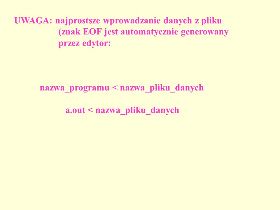 UWAGA: najprostsze wprowadzanie danych z pliku