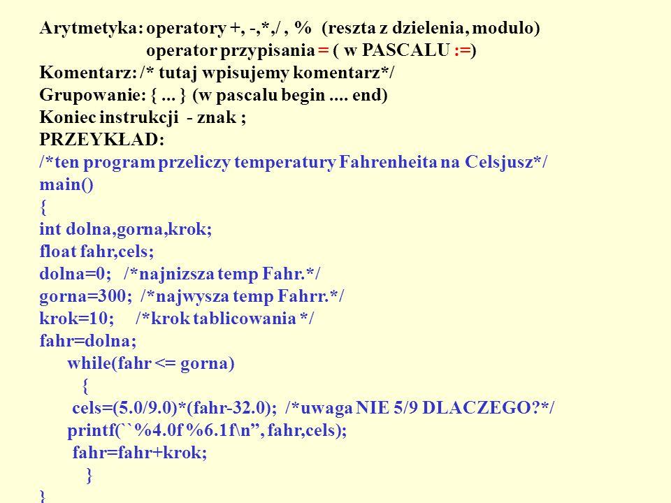 Arytmetyka: operatory +, -,*,/ , % (reszta z dzielenia, modulo)