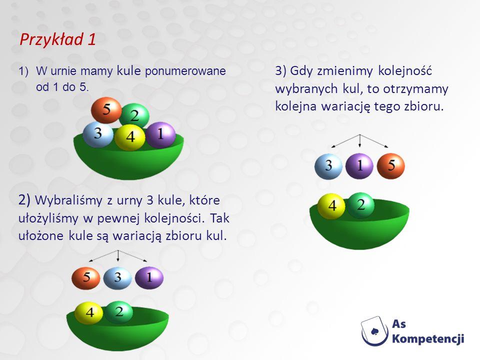 Przykład 1 W urnie mamy kule ponumerowane od 1 do 5.