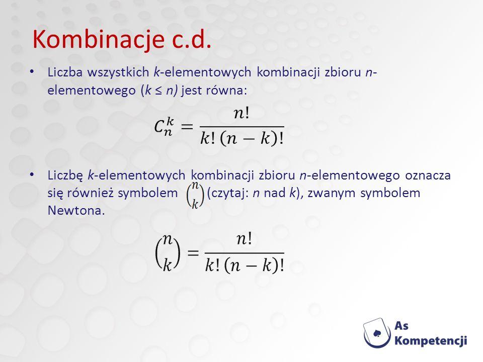 Kombinacje c.d. Liczba wszystkich k-elementowych kombinacji zbioru n-elementowego (k ≤ n) jest równa: