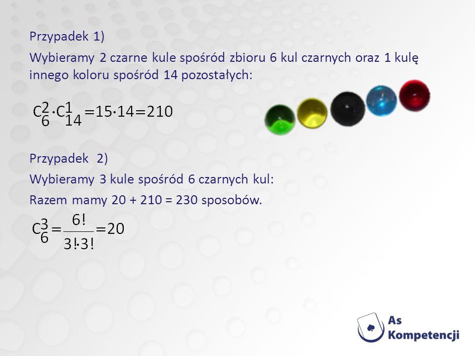 Przypadek 1) Wybieramy 2 czarne kule spośród zbioru 6 kul czarnych oraz 1 kulę innego koloru spośród 14 pozostałych: