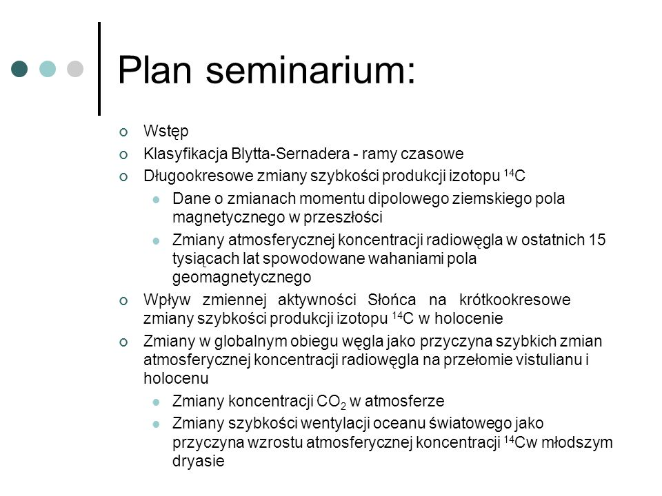 Plan seminarium: Wstęp Klasyfikacja Blytta-Sernadera - ramy czasowe
