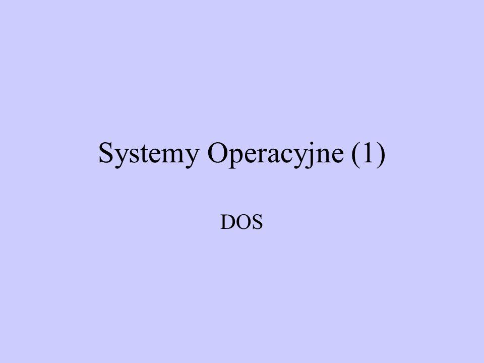 Systemy Operacyjne (1) DOS