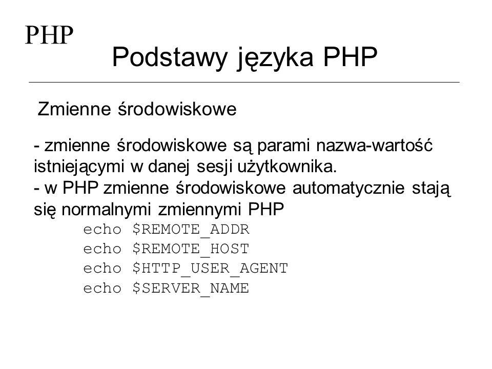 PHP Podstawy języka PHP Zmienne środowiskowe