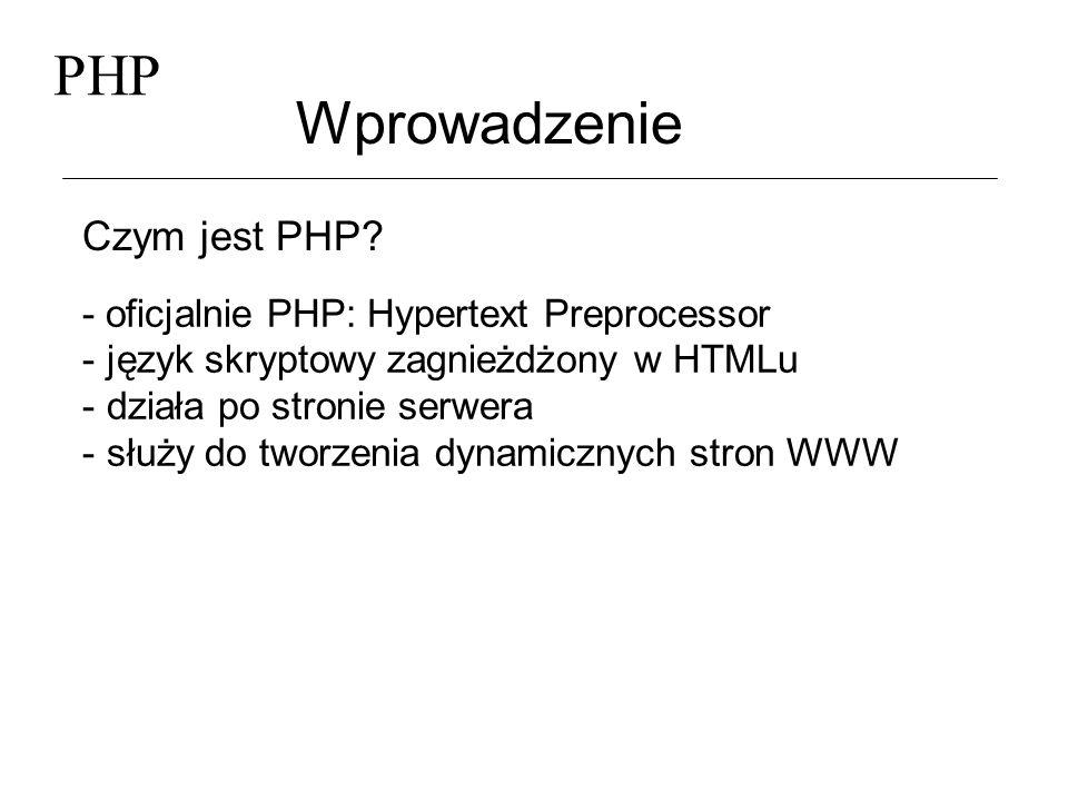 PHP Wprowadzenie Czym jest PHP
