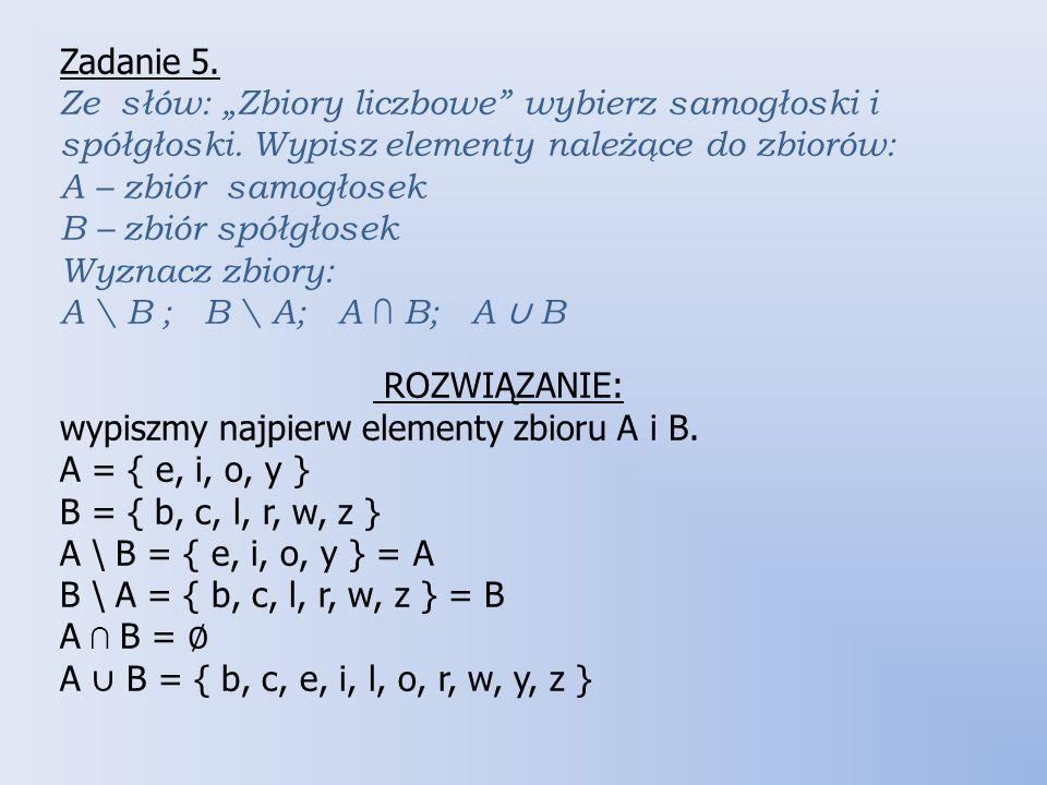"""Zadanie 5. Ze słów: """"Zbiory liczbowe wybierz samogłoski i spółgłoski"""