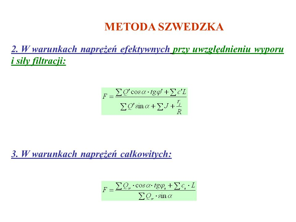 METODA SZWEDZKA2. W warunkach naprężeń efektywnych przy uwzględnieniu wyporu i siły filtracji: