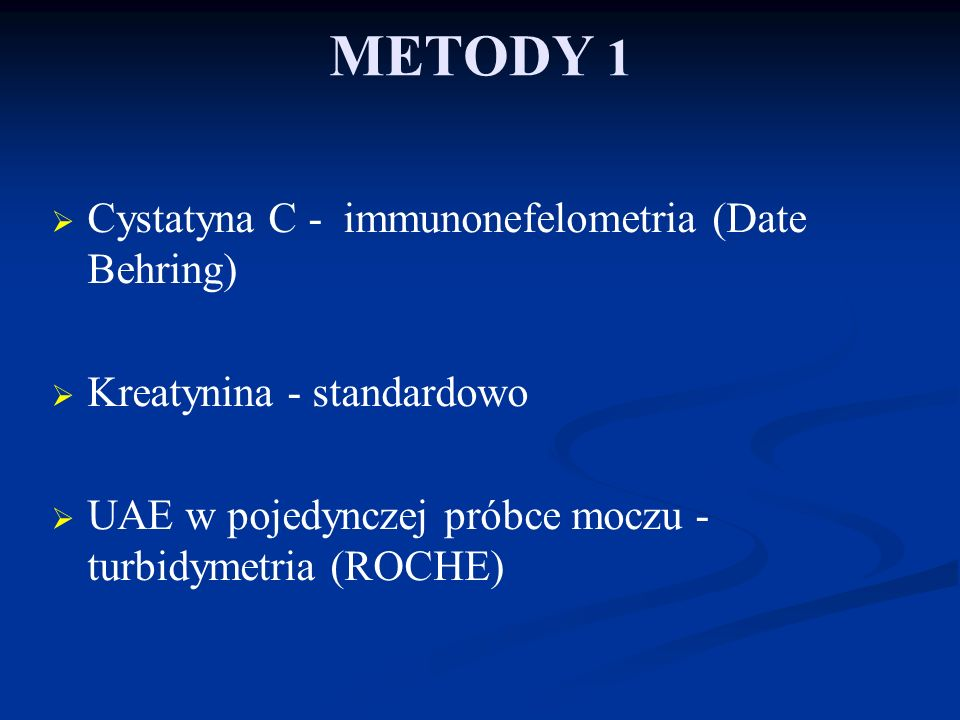 METODY 1 Cystatyna C - immunonefelometria (Date Behring)