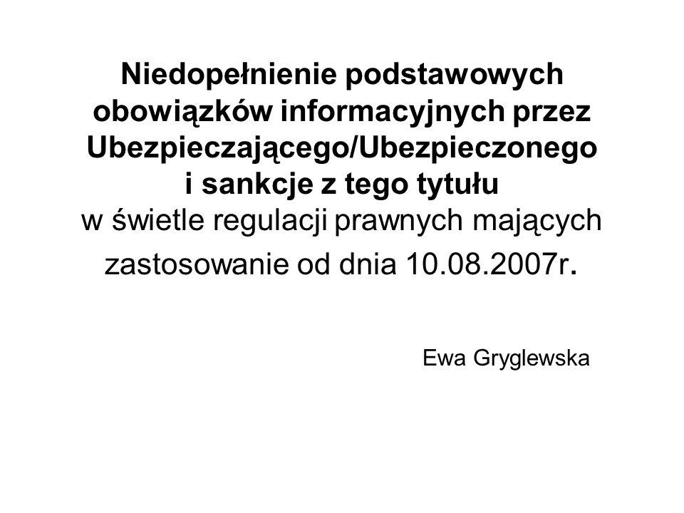 Niedopełnienie podstawowych obowiązków informacyjnych przez Ubezpieczającego/Ubezpieczonego i sankcje z tego tytułu w świetle regulacji prawnych mających zastosowanie od dnia 10.08.2007r.